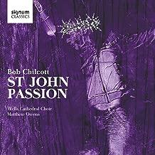 chilcott st john passion