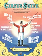 Circus Suite: Strike Up the Band! The Circus Is in Town! Nine Colorful Solos for the Late Elementary Pianist Creating Vivid Scenes from the Circus