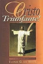 Cristo Triunfante: Meditaciones Matinales Basadas en la Historia del Conflito de los Siglos