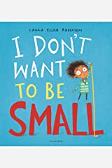 I Don't Want to be Small Kindle Edition