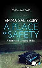 A Place of Safety: A fast paced, gripping thriller (DS Coupland Book 2) (English Edition)