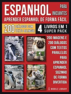Espanhol para Iniciantes - Aprender Espanhol de Forma Fácil  (4 livros em 1 Super Pack): 200 imagens e 200 diálogos com te...