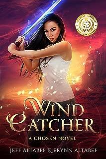 Wind Catcher: A Gripping Fantasy Thriller (A Chosen Novel Book 1)