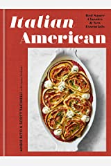 Italian American: Red Sauce Classics and New Essentials: A Cookbook Kindle Edition