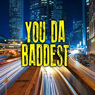 You Da Baddest (Instrumental)