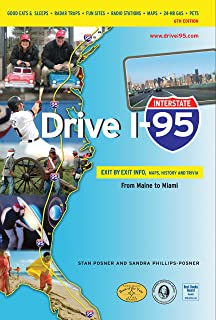 Drive I-95: Exit by Exit Info, Maps, History and Trivia 6th Edition (Interstate Drive)