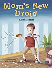 Mom's New Droid: Book 1 of Jett and Milo adventure series (Jett and Milo Adventure Series (JAMAS))