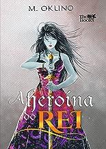 A Heroína do Rei (A Esposa do Rei Livro 2)