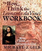 The How To Think Like Leonardo Da Vinci Notebook: Your Personal Companion to