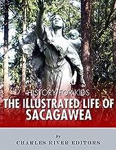 History for Kids: The Illustrated Life of Sacagawea