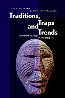 Traditions, Traps and Trends: Transfer of Knowledge in Arctic Regions