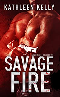 Savage Fire : Motorcycle Club Romance (Savage Angels MC Book 2)