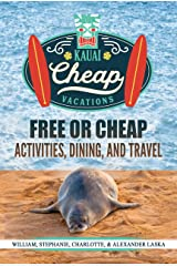 KAUAI CHEAP VACATIONS: Free or Cheap Activities, Dining and Travel Kindle Edition