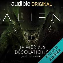 Alien - La mer des désolations. La série complète