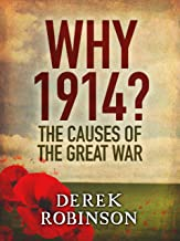 Why 1914?: The Causes of the Great War