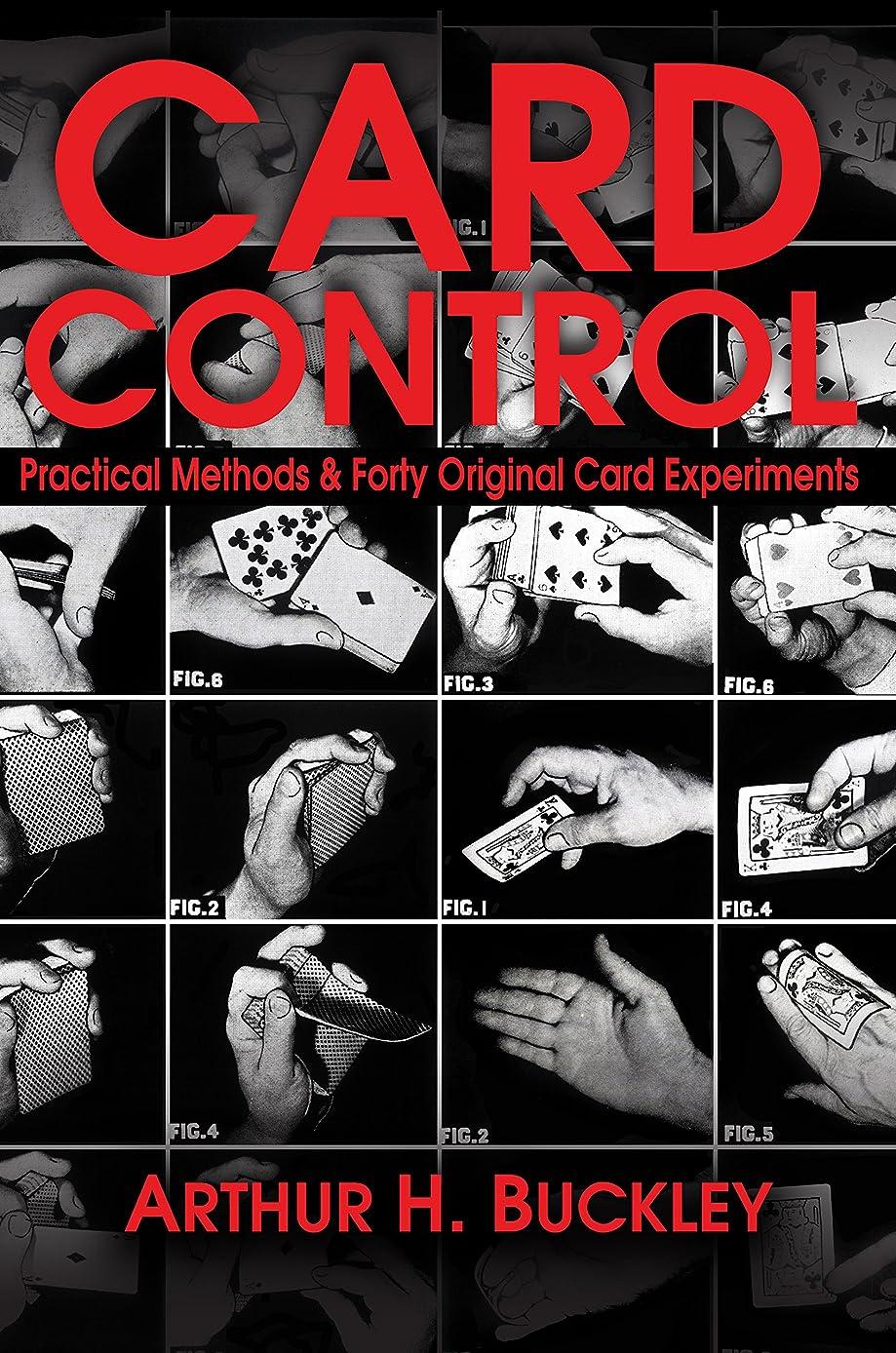 勇気のある豆注釈Card Control: Practical Methods & Forty Original Card Experiments (English Edition)