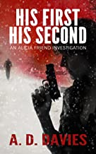 His First His Second (An Alicia Friend Investigation Book 1)