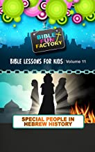 Bible Lessons for Kids: Special People in Hebrew History (Bible Fun Factory Book 11)