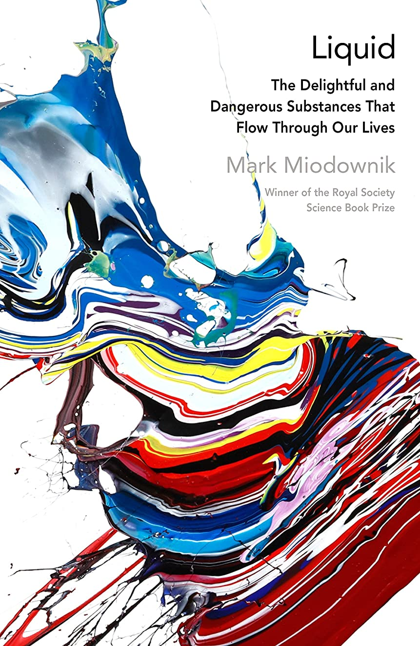あそこ受信機サーフィンLiquid: The Delightful and Dangerous Substances That Flow Through Our Lives (English Edition)