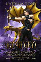 Besieged: Book 9 (Valkyrie Academy Dragon Alliance)