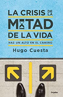 La crisis de la mitad de la vida: Haz un alto en el camino (Spanish Edition)