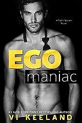 Egomaniac Kindle Edition
