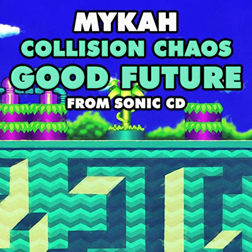 "Collision Chaos Good Future (From ""Sonic CD"")"