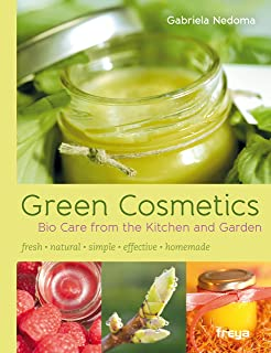 Green Cosmetics: Bio Care from the Kitchen and Garden