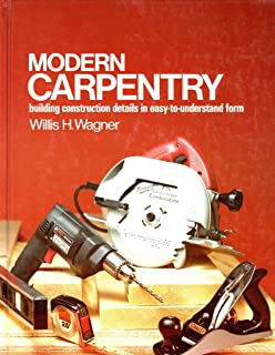 Modern Carpentry: Building Construction Details in Easy to Understand Form