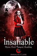 Insatiable: Mystic River Vampire Academy (Year One)