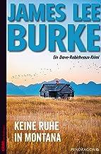 Keine Ruhe in Montana: Ein Dave Robicheaux-Krimi, Band 17 (German Edition)