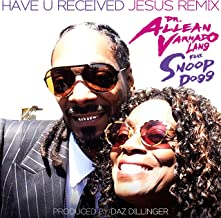 Have U Received (Jesus Remix) [feat. Snoop Dogg] - Single
