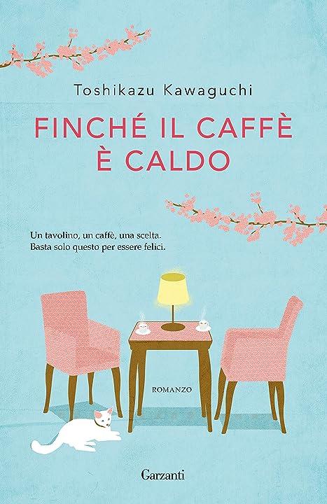 Finché il caffè è caldo (italiano) copertina flessibile garzanti 978-8811608769