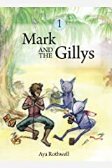 Mark and the Gillys Kindle Edition