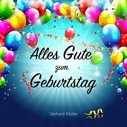 Alles Gute Zum Geburtstag By Gerhard Muller On Amazon Music
