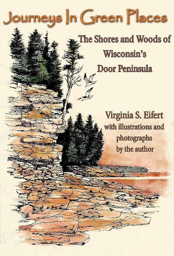 光の地中海故国Journeys In Green Places - The Shores and Woods of Wisconsin's Door Peninsula (English Edition)