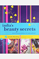 India's Beauty Secrets: Natural Beauty Solutions for Body and Soul Paperback