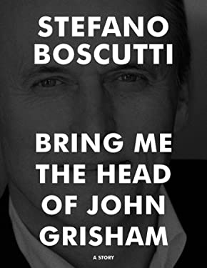BRING ME THE HEAD OF JOHN GRISHAM - STORY