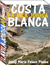 Costa Blanca: La Vila Joiosa (100 imatges) (Catalan Edition)