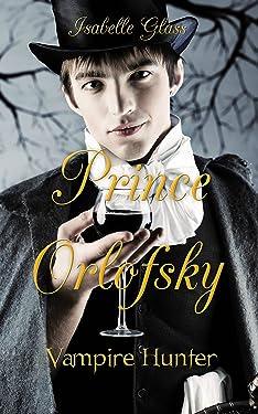Prince Orlofsky, Vampire Hunter