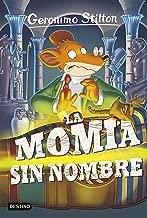 La momia sin nombre: Geronimo Stilton  41 (Spanish Edition)