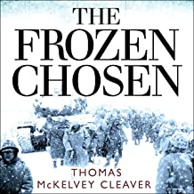 The Frozen Chosen: The 1st Marine Division and the Battle of the Chosin Reservoir