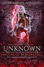 Unknown: A Paranormal Reverse Harem (House of Berserkers)