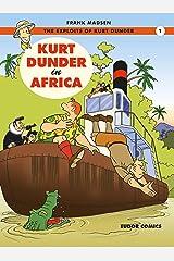 Kurt Dunder in Africa (The Exploits of Kurt Dunder Book 1) Kindle Edition