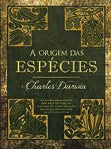 A origem das espécies: A origem das espécies por meio da seleção natural ou a preservação das raças favorecidas na luta pe...
