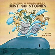 A Collection of Rudyard Kipling's Just So Stories: The Jim Weiss Audio Collection