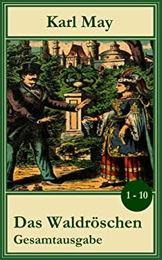 """Karl May: """"Das Waldröschen"""": Band 1 – 10 / (ungekürzte Gesamtausgabe, illustriert) (German Edition)"""