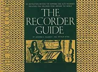 The Recorder Guide: An Instruction Method for Soprano and Alto Recorder, Including Folk Melodies from Around the World: Oa...
