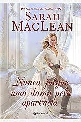 Nunca julgue uma dama pela aparência (O clube dos canalhas Livro 4) eBook Kindle