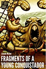 Fragments of a Young Conquistador (Kindle Single) (A Short Story) Kindle Edition